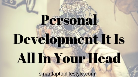Personal Development It Is All In Your Head