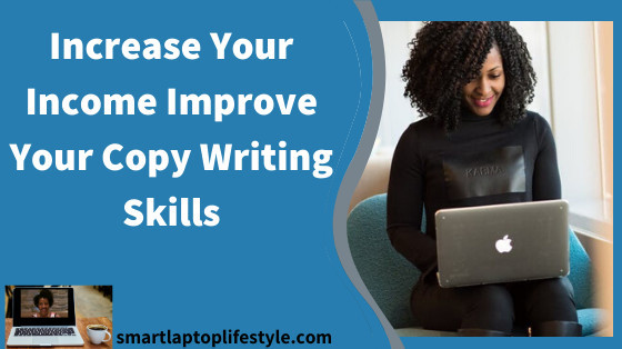 Increase Your Income Improve Your Copy Writing Skills
