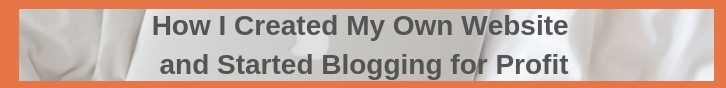 How I Created My Own Website and Started Blogging for Profit