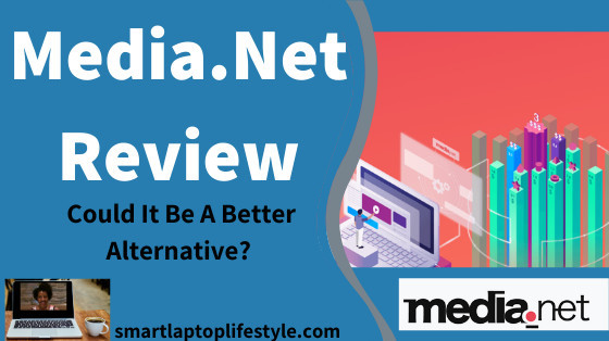 Media.Net Review| Could It Be A Better Alternative?