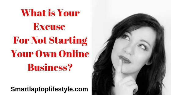 What is Your Excuse for not starting Your Online Business
