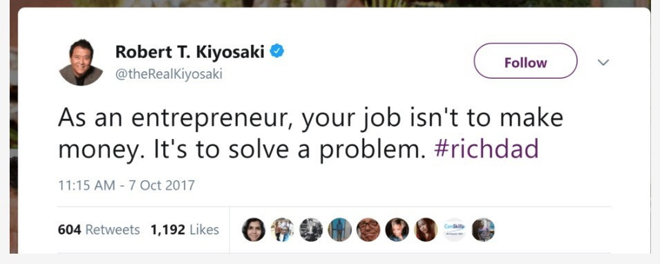 """screeshot of aaathe words saying """"as and entrepreneur your job isn't to make money. It's to solve a problem"""