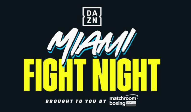 Miami Fight Night DAZN And Matchroom Boxing