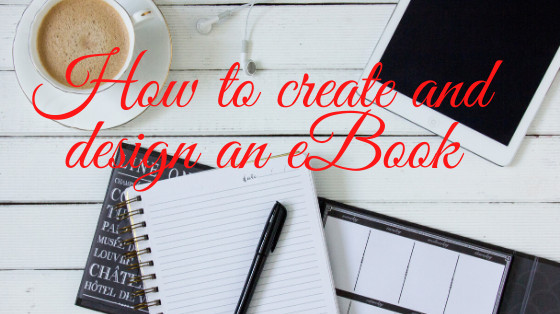 How to create and design an ebook