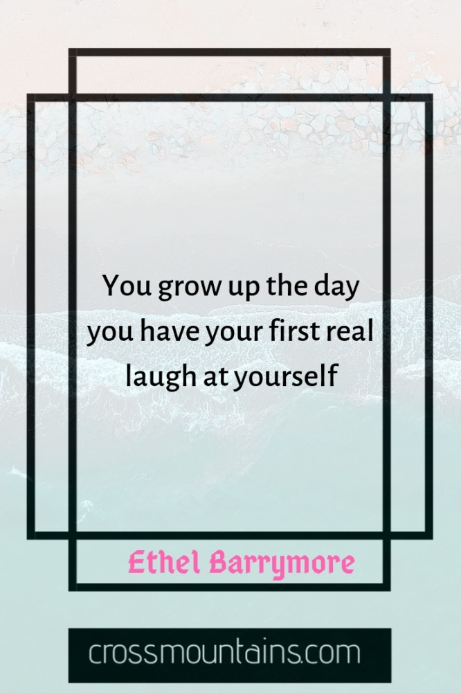 inspirational funny quotes about growing up in life