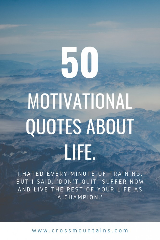 50 motivational quotes about life