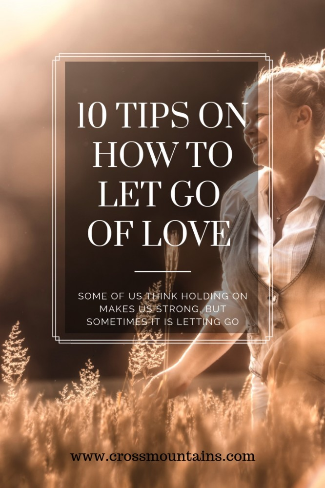 how to let go of love