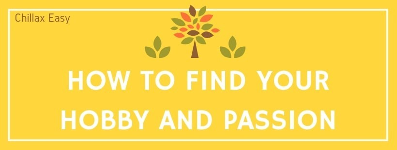 How to Find your Hobby and Passion