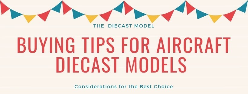 Buying Tips for Aircraft DIecast Models