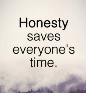 honesty saves everyones time