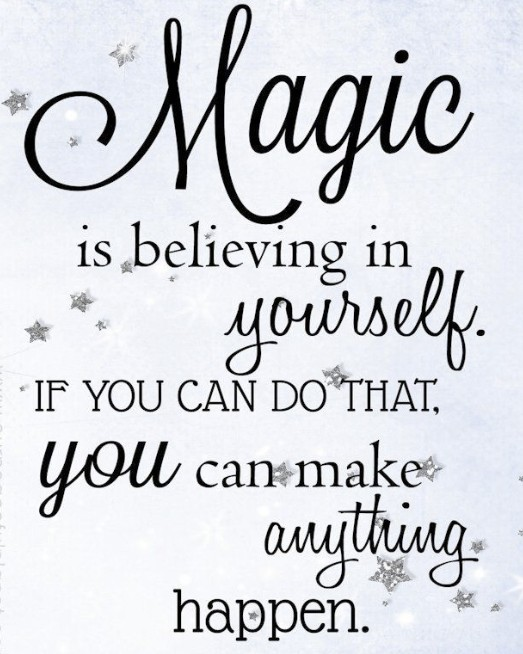 magic is believing in you