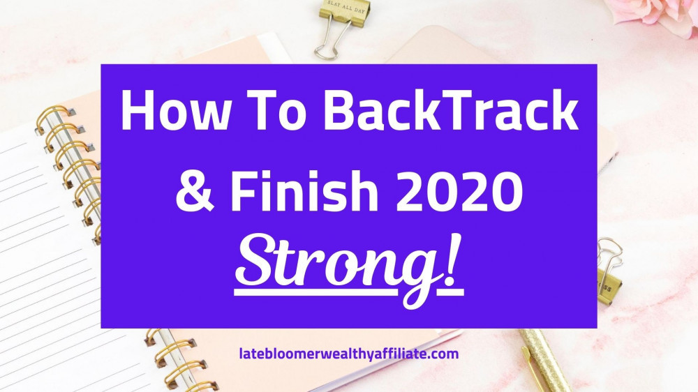 How To BackTrack & Finish 2020 Strong