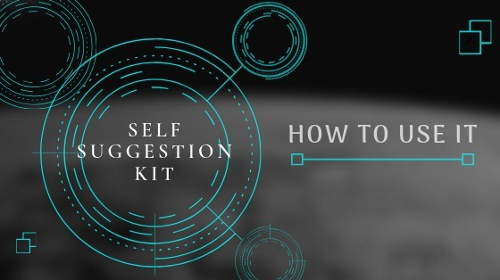 How To Use The Self Suggestion Kit