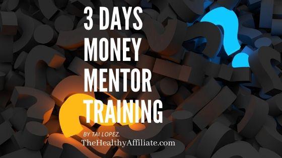 3 Day Money Mentorship Free Training By Tai Lopez