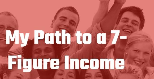 My Path to Seven Figure Income