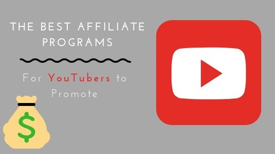 The Best Affiliate Programs for YouTubers to Promote