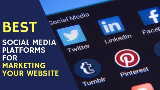 Best Social Media Platforms for Marketing Your Website