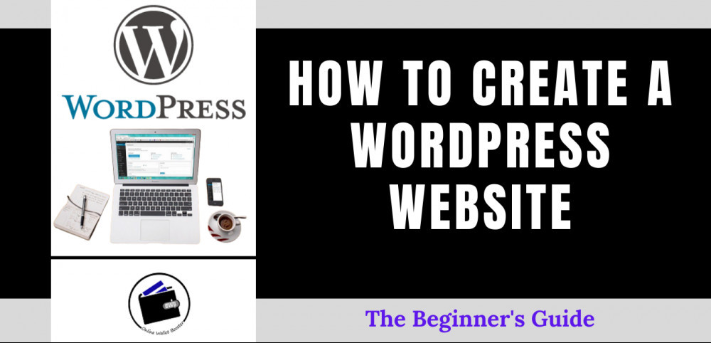How To Create A WordPress Website- The Beginner's Guide