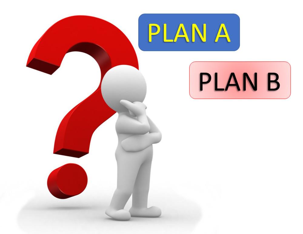 Plan A vs Plan B