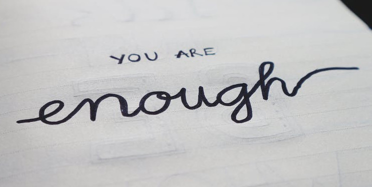How to Keep Motivated Even on Your Worst Days - Paper with the Phrase You Are Enough