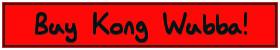 Buy Kong Wubba