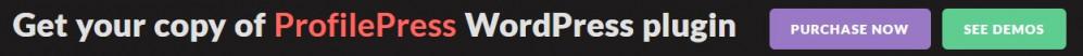 Get your access to ProfilePress WordPress plugin