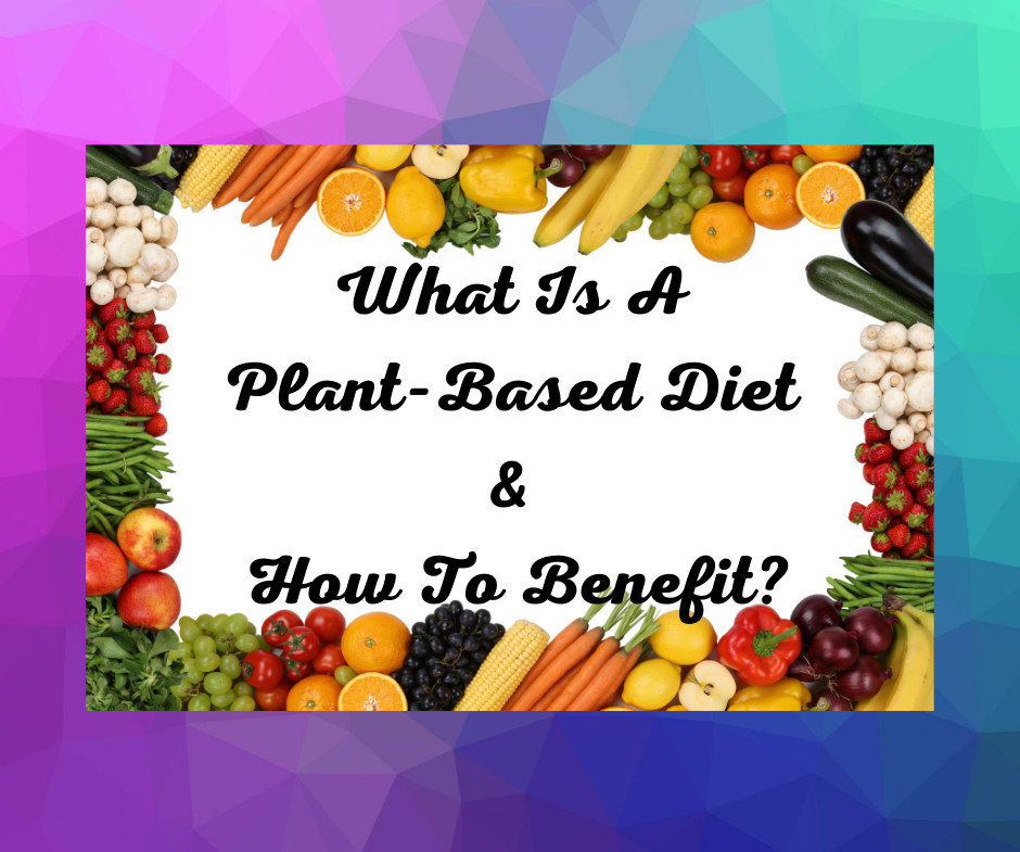 What Is A Plant Based Diet