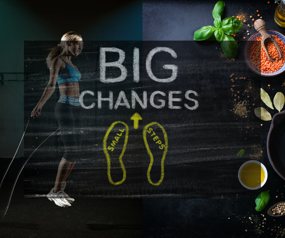 Big changes small steps