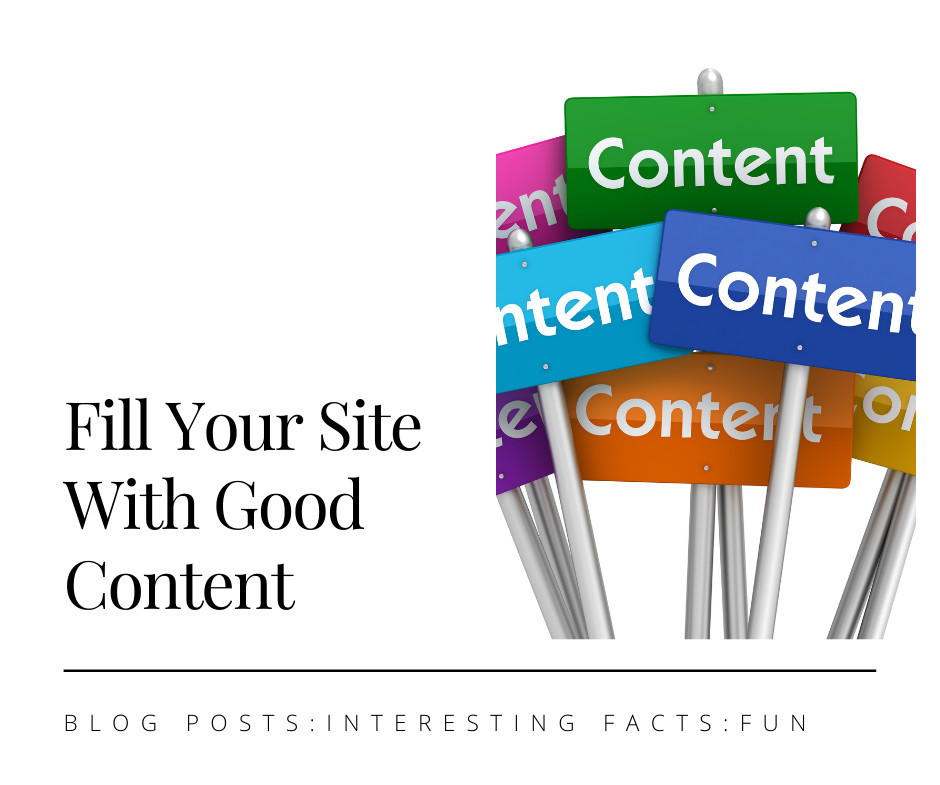 Fill Your Site With Good Content
