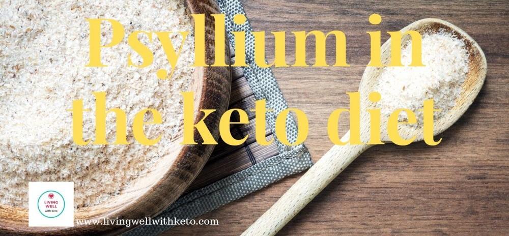 Psyllium in the keto diet