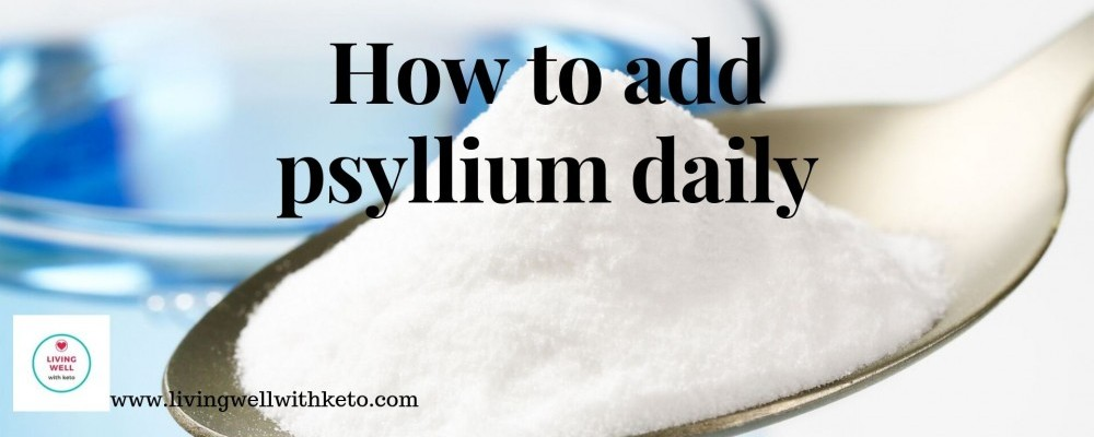 How to add Psyllium to your diet daily