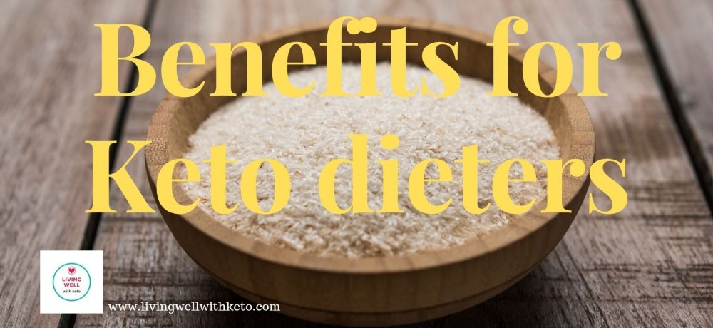 Benefits for keto dieters (psyllium husks)