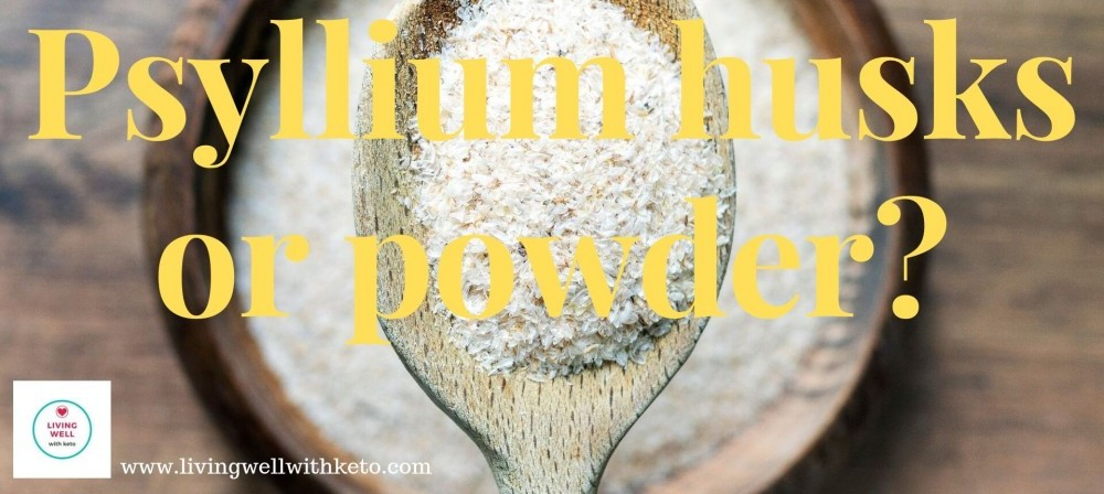 Psyllium husks or powder?