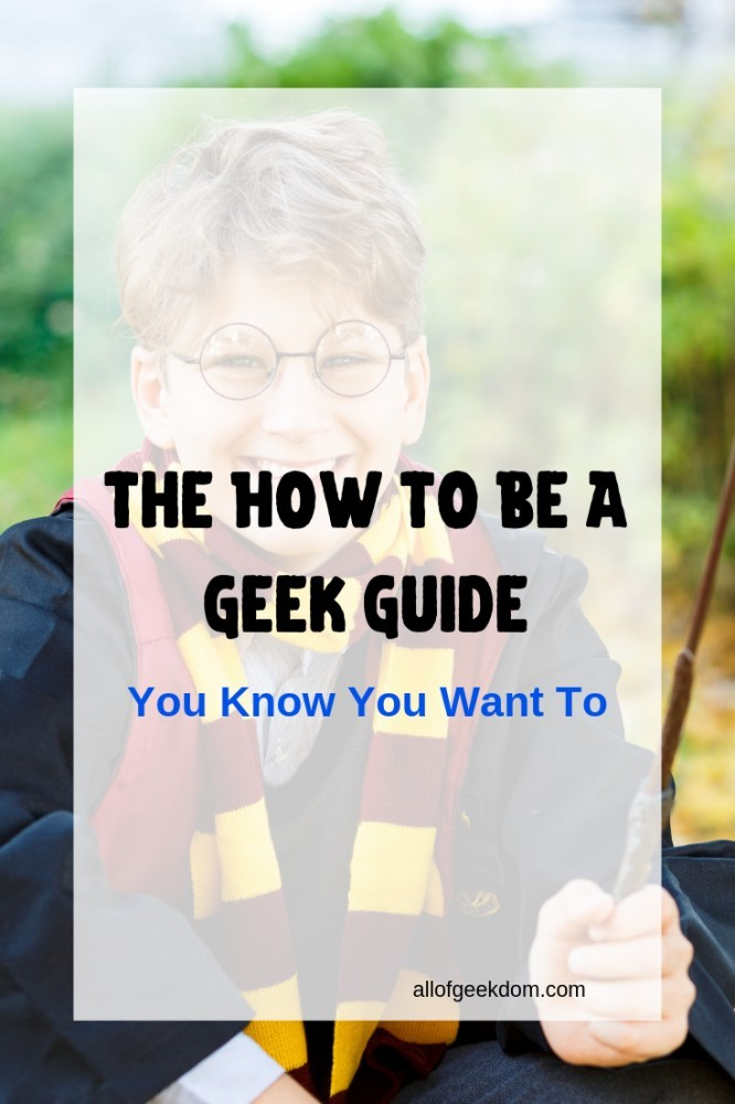 the how to be a geek guide
