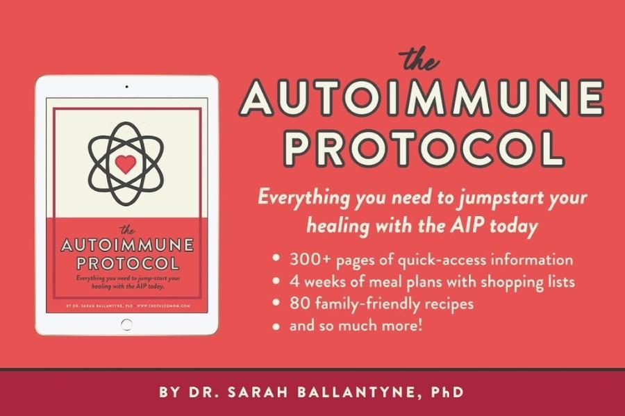 The Autoimmune Protocol by Dr. Sarah Ballantyne