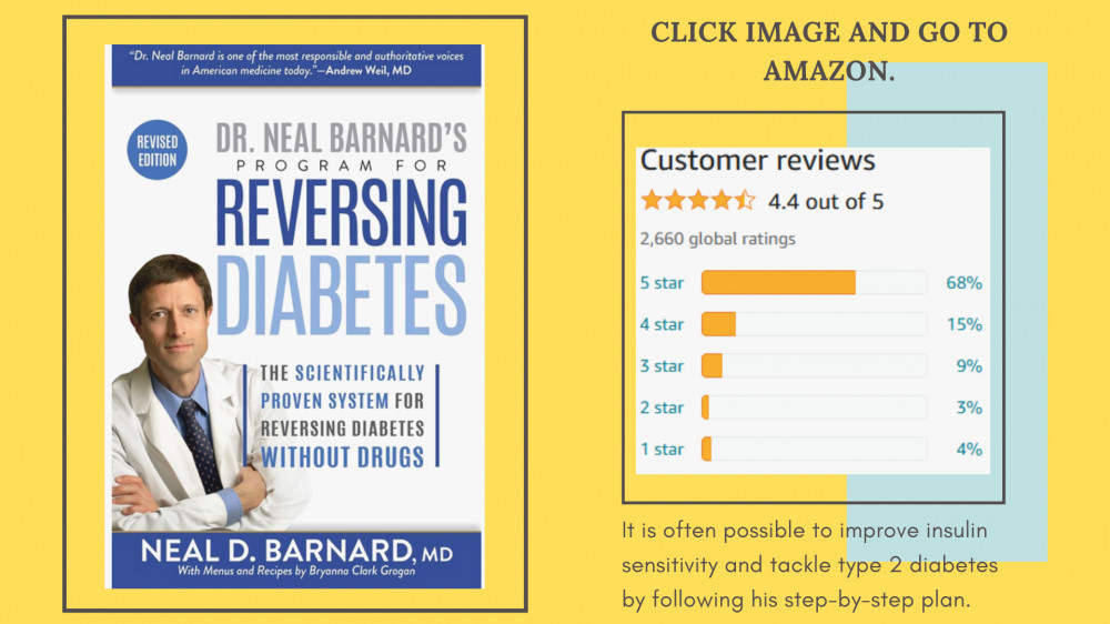 Dr. Neal Barnard's Program for Reversing Diabetes: The Scientifically Proven System for Reversing Diabetes without Drugs 1st Edition, Kindle Edition.