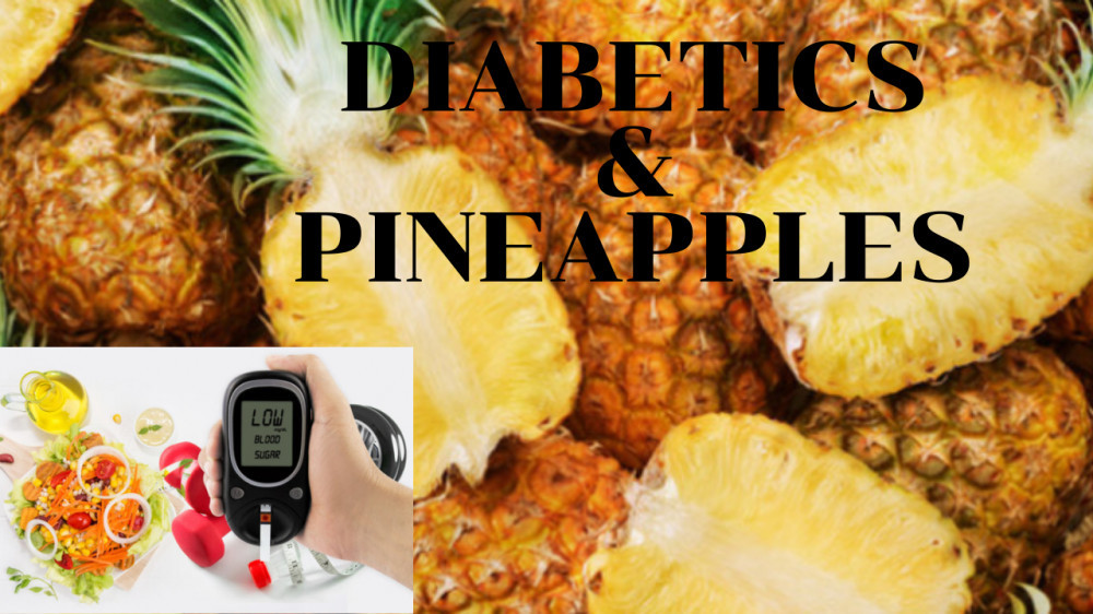 Are Pineapples good For Diabetics? by Shu Golda.
