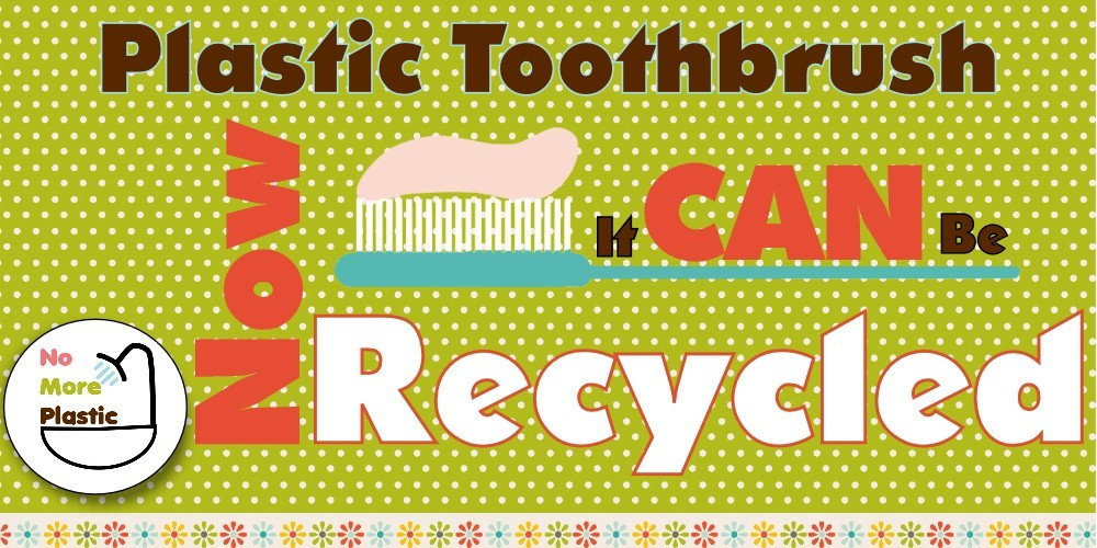 Plastic Toothbrush – now you can recycle it.
