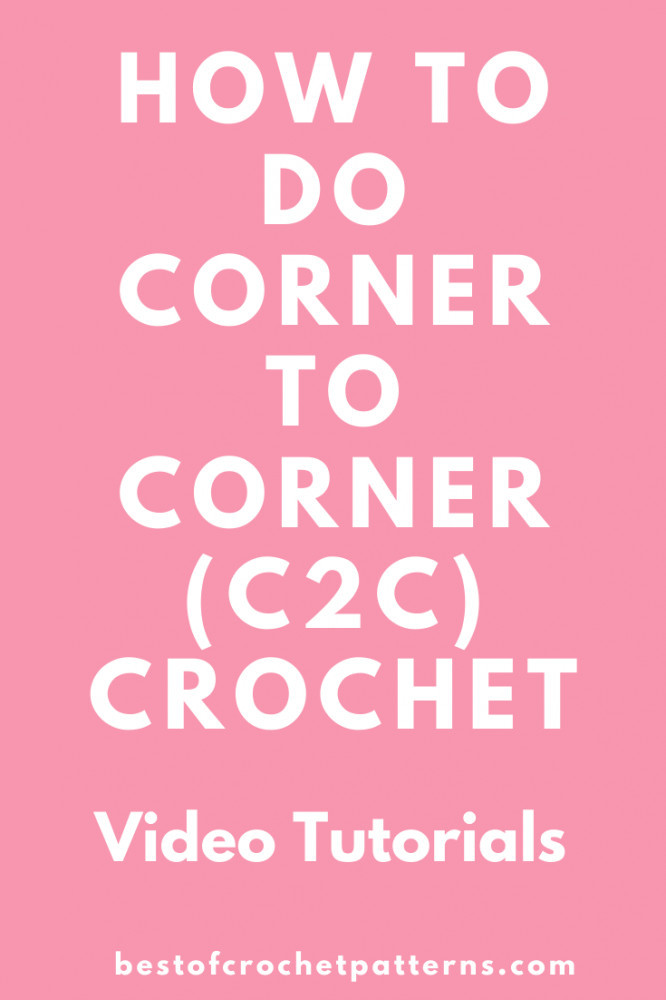 How to do Corner to croner crochet - Video tutorials