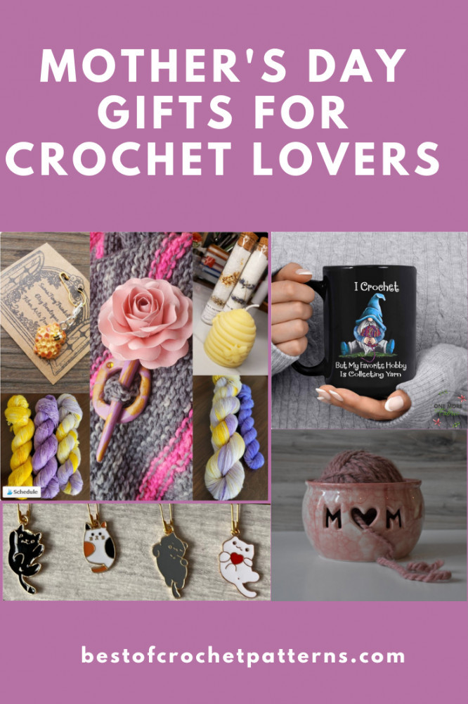 Mother's Day Gifts For Crochet Lovers - Best Crochet Gift Ideas