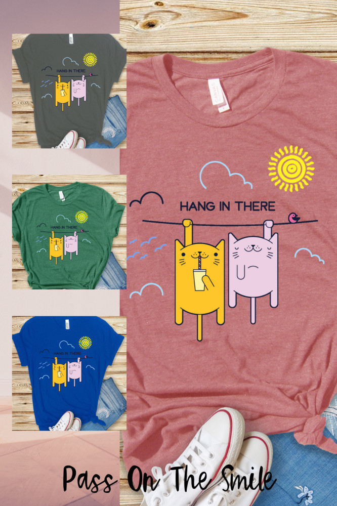Hang In There - Positive Quote T-Shirt
