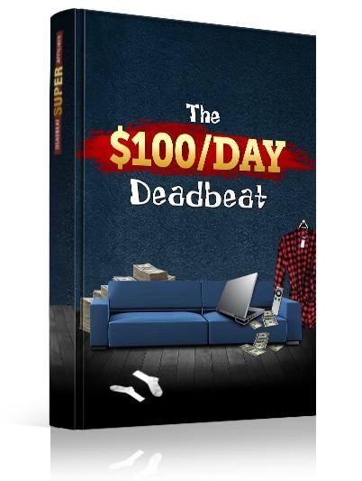 100 Dollars A Day Deadbeat Super Affiliate Basics PDF http://scamorlegitinfo.com