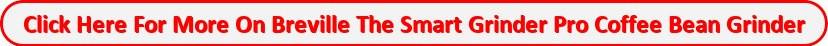 Breville Smart Grinder Pro Coffee Bean Grinder