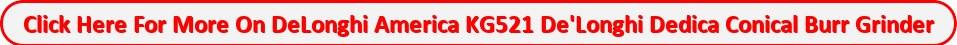DeLonghi Dedica KG521M Conical Burr