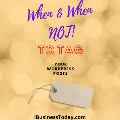 When Not To Tag Your Posts On WordPress