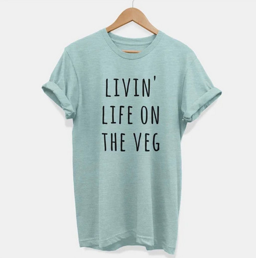 Living' Life On The Veg Tee Shirt