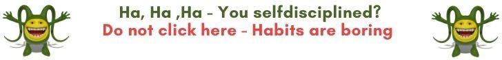 Habits are boring