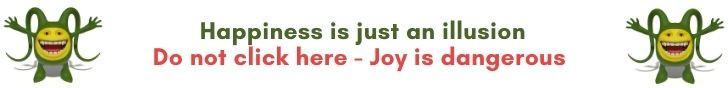 Joy is dangerous