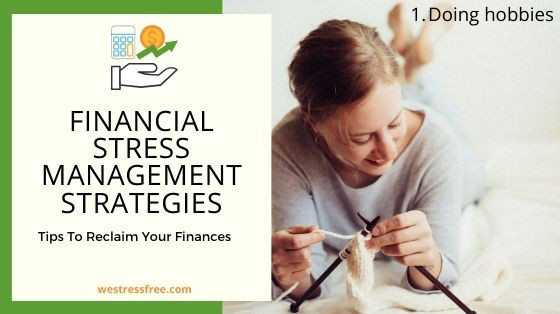 Financial Stress Management Strategies: 1. Doing hobbies