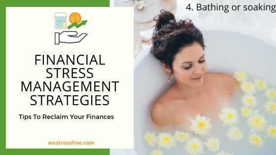 Financial Stress Management Strategy 4. Bathing or soaking in a tub